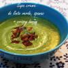 Supă cremă de linte verde și spanac + crispy bacon pe post de crutoane