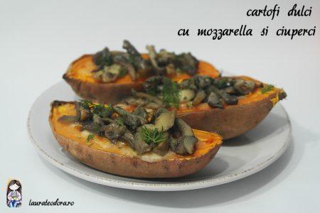 cartofi dulci cu mozzarella si ciuperci